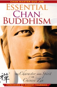 Essential Chan Buddhism by Chan Master Guo Jun